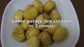 Come Spellare le Castagne o i Marroni in tre Minuti