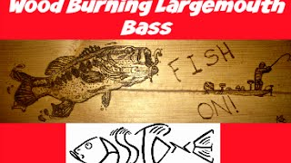 Wood Burning Largemouth Bass
