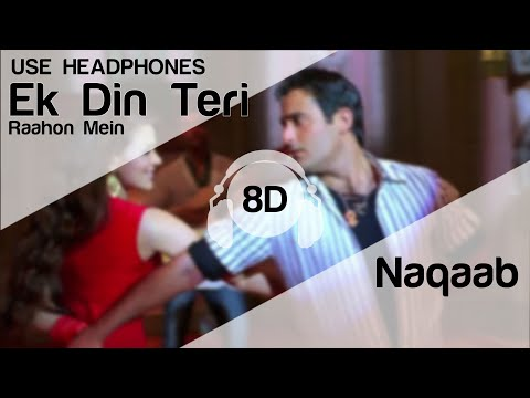 Ek Din Teri Raahon Mein 8D Audio Song (Naqaab) Javed Ali (HIGH QUALITY)