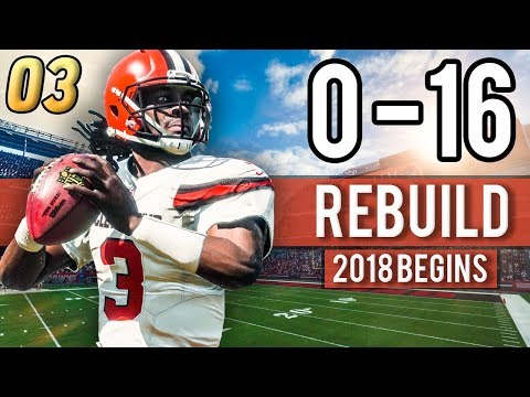 2018 SEASON BEGINS! A NEW ERA FOR CLEVELAND?! - Madden 18 Browns 0-16 Rebuild | Ep.3