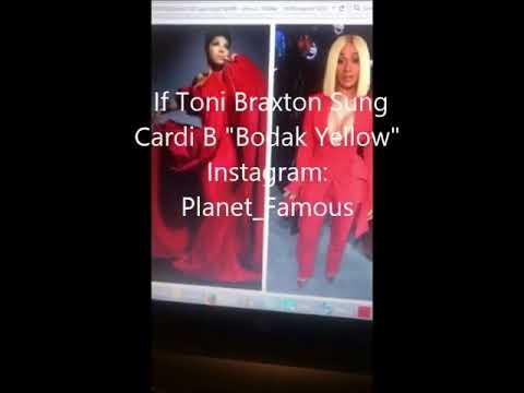 If Toni Braxton Sung Cardi B Bodak Yellow