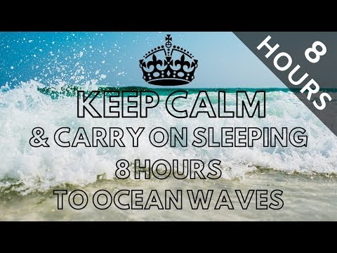 8 HOURS KEEP CALM and CARRY ON SLEEPING 8 HOURS TO 🌊🐬🐟 OCEAN WAVES