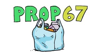 Props in a Minute: Prop 67 - Ban on Plastic Bags