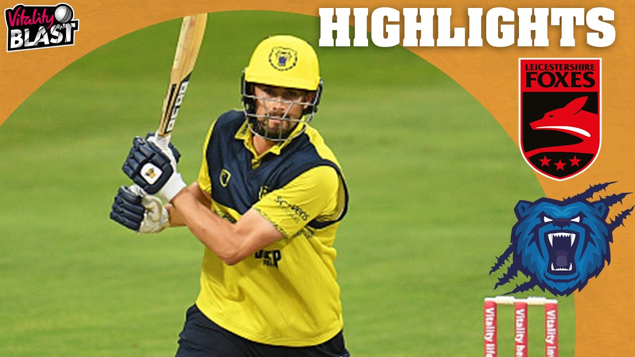 Rhodes Hits 5 Sixes In Powerful 79 | Leicestershire v Bears - Highlights | Vitality Blast 2021
