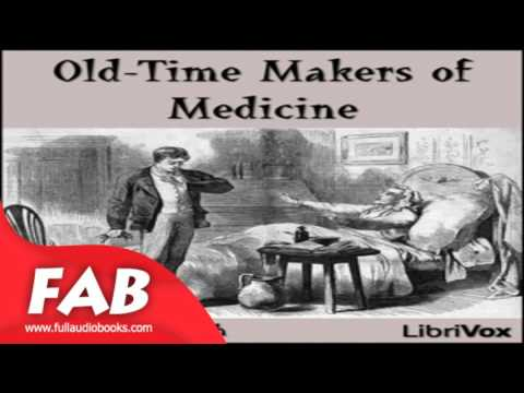 Old Time Makers of Medicine Part 1/2 Full Audiobook by James