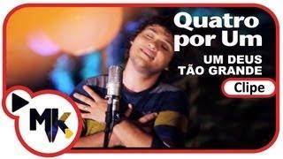 Quatro Por Um Um Deus T o Grande Clipe Oficial MK Music em HD.mp3