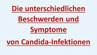 Candida Infektion: Symptome und Beschwerden