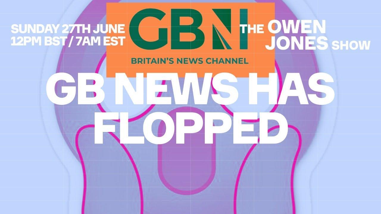 GB News Has Flopped
