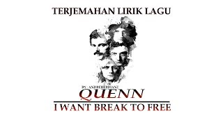 Terjemahan Lagu Queen - I Want Break To Free (Indonesia)