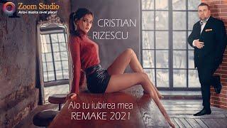Descarca Cristian Rizescu - Alo tu, iubirea mea (REMAKE 2021)