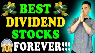 Best Dividend Stocks to Buy and Hold FOREVER!!!