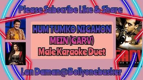 hum tumko nigahon meingarvmale karaoke duet