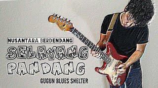 SELAYANG PANDANG - GUGUN BLUES SHELTER(NUSANTARA BERDENDANG) GUITAR COVER + LIRIK