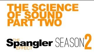 The Spangler Effect - The Science of Sound Part 02 Season 02 Episode 16 thumbnail