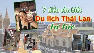 Kinh nghiệm Du lịch Thái Lan tự túc | 7 điều cần biết khi đi Thái lần đầu | Hãy Như TỐ