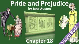 Chapter 18 - Pride and Prejudice by Jane Austen