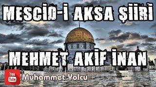 Mescid-i Aksa Şiiri | Mehmet Akif İnan (#FreeKudus)