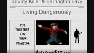 Bounty Killer & Barrington Levy - Living Dangerously