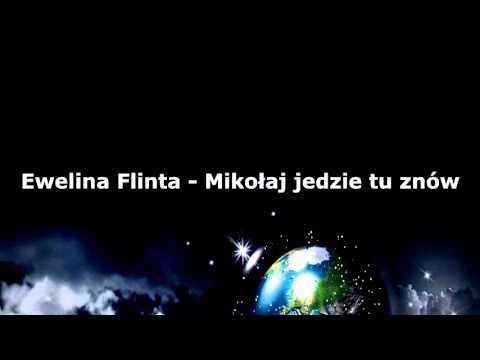 Ewelina Flinta - Mikołaj jedzie tu znów