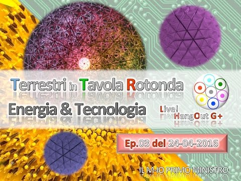 TERRESTRI in T.R. - ENERGIA E TECNOLOGIA - Ep03 - 24-04-2016