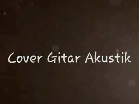 Adera - Lebih Indah Cover (Gitar Akustik) Tanpa Vocal