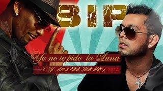 Dexter Hamilton presenta  BIP   - Yo  no te  pido la Luna (  Dj Aera Club Dub  Mix  2014) Colombia