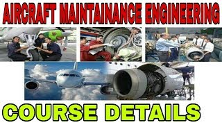 AIRCRAFT MAINTAINANCE ENGINEERING 2019।। FULL COURSE DETAILS।। AIRCRAFT ENGINEERS