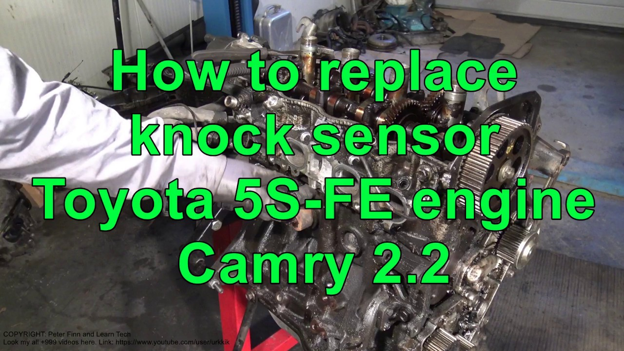 How to replace knock sensor  Toyota 5S-FE engine  Camry 2 2  Years 1991 to  2002