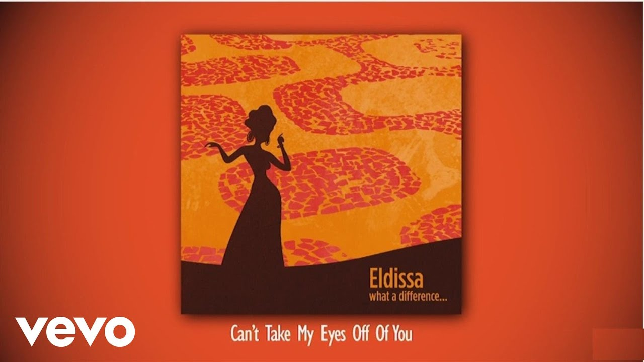 eldissa-can-t-take-my-eyes-off-of-you-audio-evosoundvevo