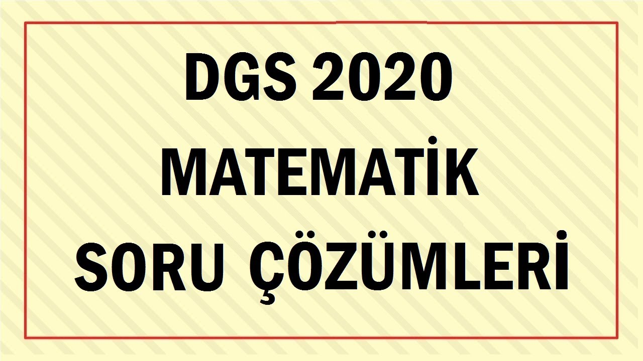 DGS 2020 MATEMATİK SORU ÇÖZÜMLERİ(1-30)