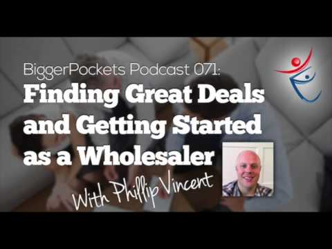 Finding Great Deals and Getting Started as a Wholesaler with Phillip Vincent | BP Podcast 71