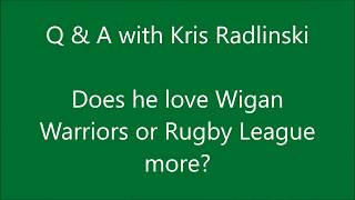 Kris Radlinski Q&A - Which do you love more, Wigan Warriors or Rugby League?