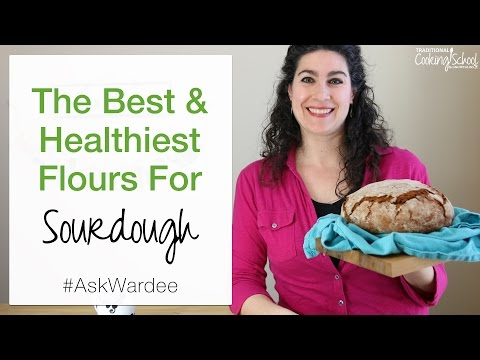The Best & Healthiest Flours For Sourdough | #AskWardee 065