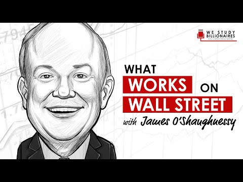 EP57: WHAT WORKS ON WALL STREET W/ JAMES O'SHAUGHNESSY