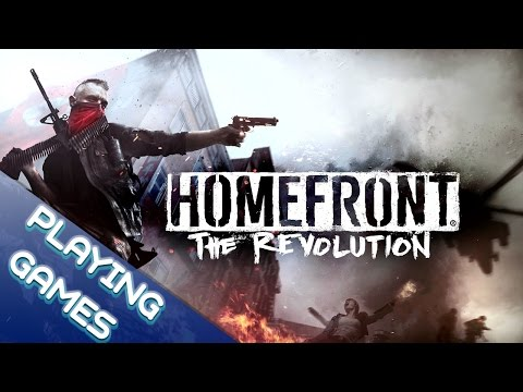 Playing Games - Time to find out if Homefront: The Revolution is as bad as they say it is