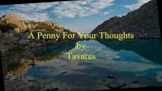 TAVARES - A PENNY FOR YOU THOUGHTS [w/ lyrics]