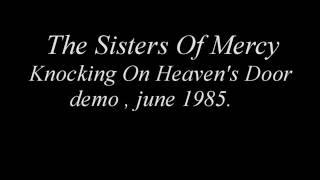 The Sisters Of Mercy knocking on heaven's door demo , june 1985 Generation 2