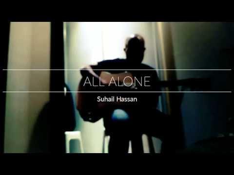 Suhail Hassan  - All Alone (Original)