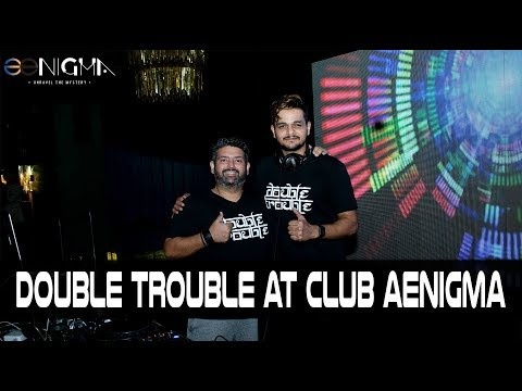 Double Trouble (DJ Ravish & DJ Chico) live at Club Aenigma   8 Sept 2018   Part 1