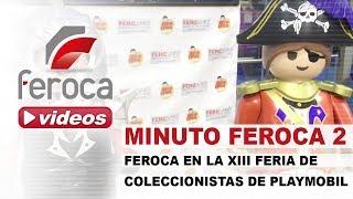 Minuto Feroca 2: Feroca en la XIII Feria Nacional de Coleccionistas de Playmobil