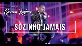 Gerson Rufino - Sozinho Jamais - DVD HORA DA VITÓRIA - Vídeo Oficial - #videosyoutube