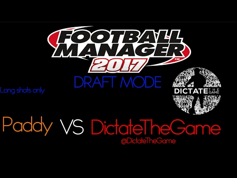 Football Manager 2017 | Draft vs Dictate The Game #3 Long shots only