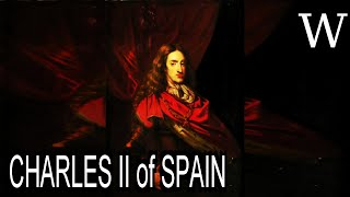 CHARLES II of SPAIN - WikiVidi Documentary
