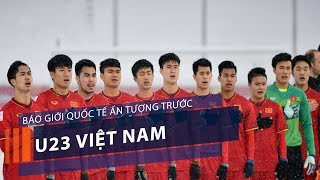 Báo giới quốc tế ấn tượng trước U23 Việt Nam   VTC1