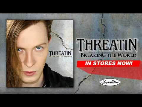 "Threatin - ""Breaking The World"" OUT NOW (Commercial)"