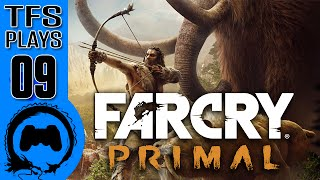 TFS Plays: Far Cry Primal - 09 -