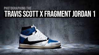 Photographing the Travis Scott X Fragment Jordan 1 - A Photography and Lighting Tutorial.