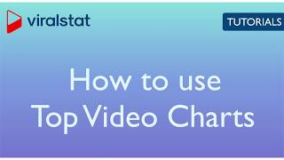 ViralStat Tutorial - How to use Top Video Charts