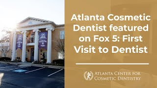 Atlanta Cosmetic Dentist featured on Fox 5: First Visit to Dentist Thumbnail