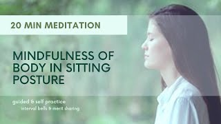 20 Minute Meditation (Guided plus 10min Self Practice) Mindfulness of Body Posture